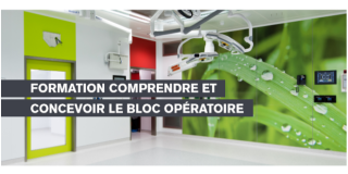 """Formation """"Comprendre et concevoir le bloc opératoire"""" - Session novembre"""