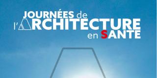 L'Union des Architectes Francophones pour la Santé organise les Journées de l'Architecture en Santé
