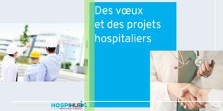Des vœux et des projets hospitaliers pour 2021…premier tour d'horizon
