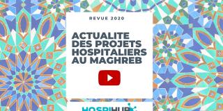 Hospihub - Revue 2020 - Actu des projets hospitaliers au Maghreb
