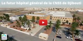 Le futur Hôpital Général de la Caisse Nationale de Sécurité Sociale de Djibouti