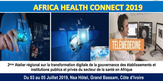 Africa Heath Connect 2019 : 2ème Atelier régional sur le Numérique et la Santé en Afrique