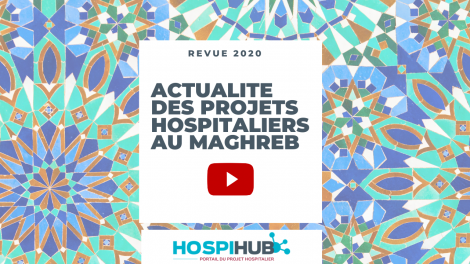 Hospihub - Revue 2020 - Actu des projets hospitaliers au Maghreb