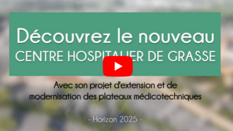 Nouvel Hôpital de Grasse : projet d'extension et de modernisation des plateaux médicotechniques